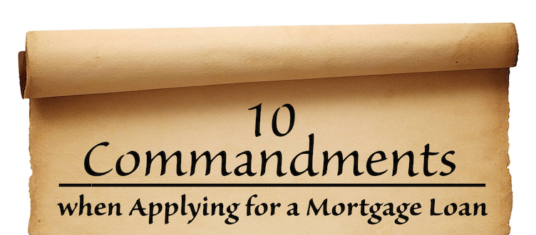 10 Commandments – When Applying For A Mortgage Loan