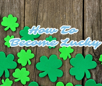 """How to become """"Lucky"""""""